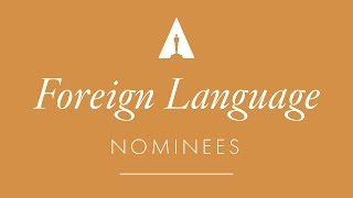 Oscars 2017: Foreign Language Film Nominees