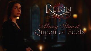 Reign ǁ Mary Stuart, Queen of Scots
