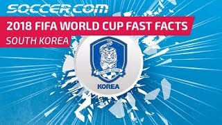 South Korea - 2018 FIFA World Cup Fast Facts