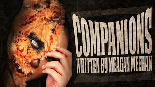 COMPANIONS Meagan Meehan | Scary Stories + Creepypasta | Chilling Tales for Dark Nights