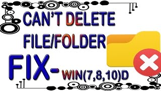 how to delete a file -(folder) which can't be deleted (fix)windows-7,8,10) || LET'S DO SOMETHING