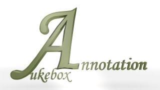 Annotation Jukebox v2.0 Interactive Tutorial