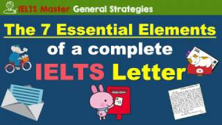 IELTS Letter Writing for General Training - The 7 Essential Elements of a Complete Letter