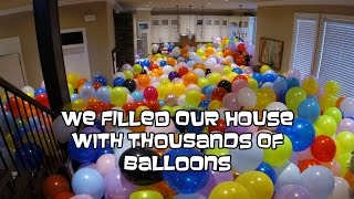 We Filled Our House With Thousands Of Balloons | Bethany G