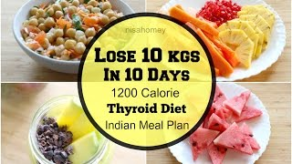 Thyroid Diet - How To Lose Weight Fast 10 Kgs In 10 Days - Indian Diet Plan - Indian Meal Plan
