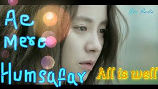 Ae mere Humsafar || all is well || full Hindi song Korean mix