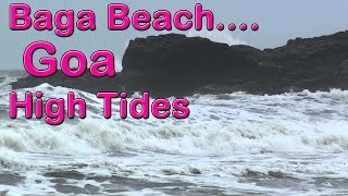 High Tides in GOA | Baga Beach - Hight Tides in Goa at Baga Beach - Biggest Waves