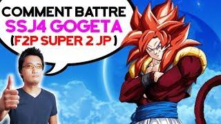 [F2P JP] Comment battre SSJ4 Gogeta SUPER 2 - DOKKAN BATTLE
