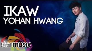 Yohan Hwang - Ikaw (Official Lyric Video)