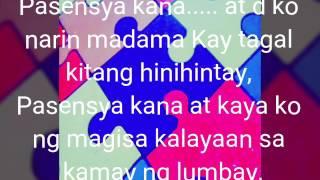 Pasensya kana Lyrics by Silent sanctuary