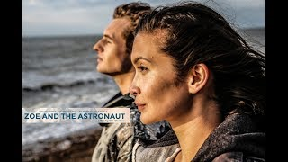 ZOE AND THE ASTRONAUT Official UK Trailer (2018) Sci Fi