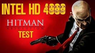 HITMAN :ABSOLUTION INTEL HD GRAPHICS 4000 TEST