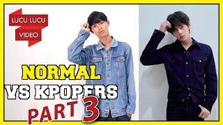 Orang Normal VS KPOPERS!   Terinspirasi dari Kisah Nyata   PART 3