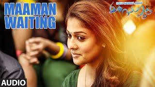 Maaman Waiting Full Song (Audio) || INA || T R Silambarasan STR,Nayantara,Andrea, Kuralarasan T.R