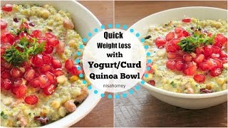 Quick Weight Loss With Curd/Yogurt Quinoa Bowl - Diet Plan To Lose Weight Fast - Easy Quinoa Recipes