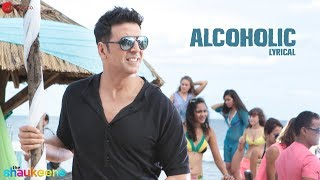 Alcoholic  Lyrical Video  The Shaukeens  Yo Yo Honey Singh  Akshay Kumar  Lisa Haydon