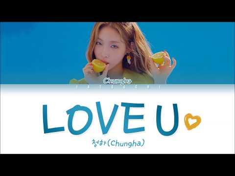 CHUNGHA (청하) - 'LOVE U' LYRICS (Color Coded EngRomHan가사)