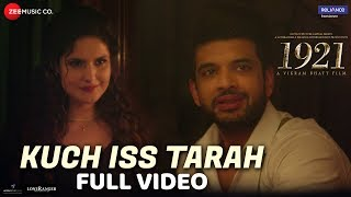 Kuch Iss Tarah Full Video 1921 Zareen Khan Karan Kundrra Arnab Dutta Harish Sagane