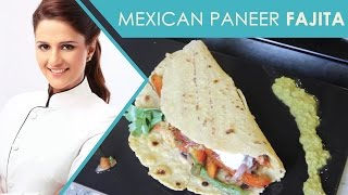 Mexican Paneer Fajita | Fajita from Scratch | Mexican Fajita | Shipra Khanna Recipes
