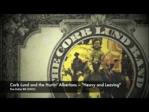 Corb Lund - Heavy and Leaving