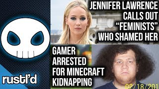 "Gamer arrested for MINECRAFT kidnapping, Jennifer Lawrence calls out ""feminists"" & more - Rustl"