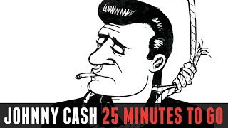 """25 Minutes to Go"" Cartoon by Johnny Cash [HD]"