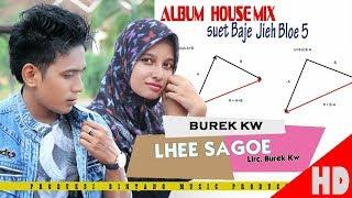 BUREK KW - CINTA LHEE SAGOE ( Album House mix Sok Lagak ) HD Video Quality 2018