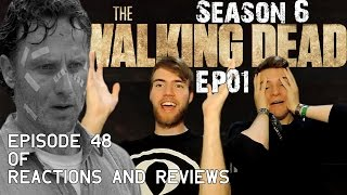 "The Walking Dead: Reactions and Reviews EP48 | S06E01 - ""First Time Again"
