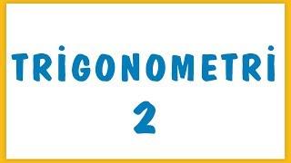 TRİGONOMETRİ 2 | ŞENOL HOCA