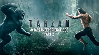 The Legend of Tarzan - #TarzanExperience 360 Part 2
