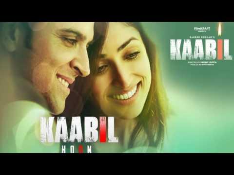 Kaabil Hoon Song | Kaabil | Keshav Kumar | Hritik roshan, Yami gautam