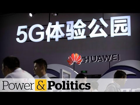 Are the worries over Huawei worth it Power & Politics