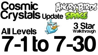 Angry Birds Space 7-1 to 7-30 Cosmic Crystals Update Levels 3 Star Walkthrough | WikiGameGuides