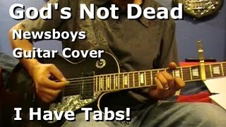 God's Not Dead - Newsboys - Electric Guitar Cover - I Have Tab & Chord Charts!