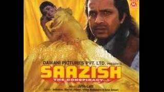 zindagi bin pyaar ke  Movie:  Saazish Singer: Kumar Sanu
