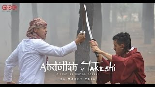 Abdullah & Takeshi (2016) Official Trailer #1 Film Indonesia