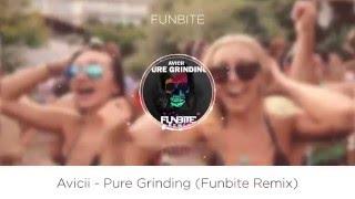 [PROGRESSIVE] Avicii - Pure Grinding (Funbite Remix) VIDEO 2016