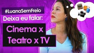 🎬🎭📺 CINEMA X TEATRO X TV - Deixa eu falar #24