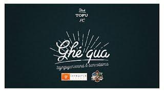 Ghé Qua - Dick x Tofu x PC [Official Audio]