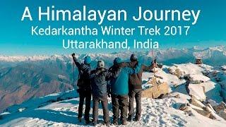 A Himalayan Journey: Trekking to Kedarkantha in Winters, Uttarakhand [Full Movie]