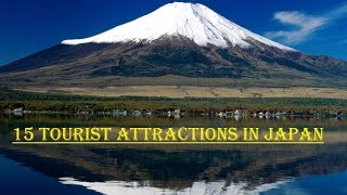 15 Tourist Attractions in Japan