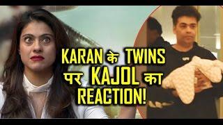 Kajol reaction on meeting Karan Johar's Twins