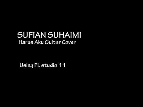Sufian Suhaimi - Harus aku Gitar cover (Guitar Instrumental)