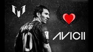 Lionel Messi & AVICII - Wake Me Up ● Tribute To A Legend   HD  