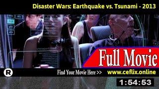 Watch: Disaster Wars: Earthquake vs. Tsunami (2013) Full Movie Online