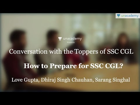 How to crack SSC CGL 2017 - Toppers' interview (AIR 6 - Love, AIR 27 - Dhiraj, AIR 46 - Sarang)