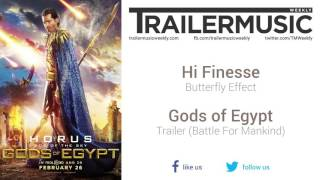 Gods of Egypt - Trailer (Battle For Mankind) Music #2 (Hi-Finesse - Butterfly Effect)