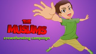 The Muslims Cartoon - First Episode Campaign Video