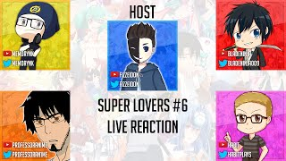 Otaku A Team: Super Lovers Episode 6 Live Reaction/Review SUPER LOVERS(スーパーラヴァーズ)