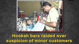 Hookah bars raided over suspicion of minor customers - ANI News
